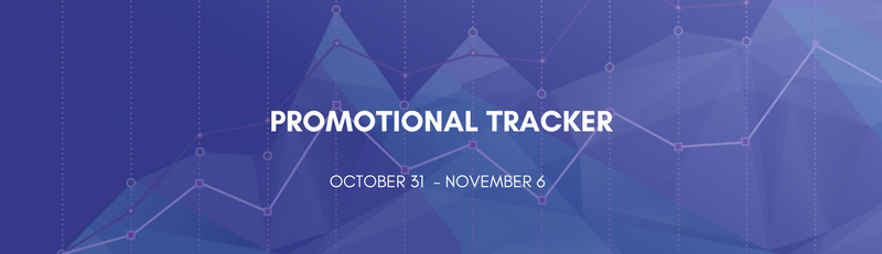 Promotional Tracker: October 31 - November 6
