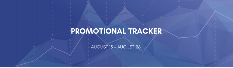 Promotional Tracker: August 15 - 28