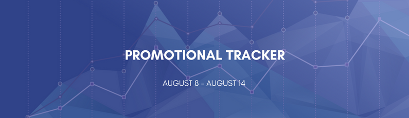 Promotional Tracker: August 8 - August 14