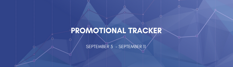 Promotional Tracker: September 5 - September 11
