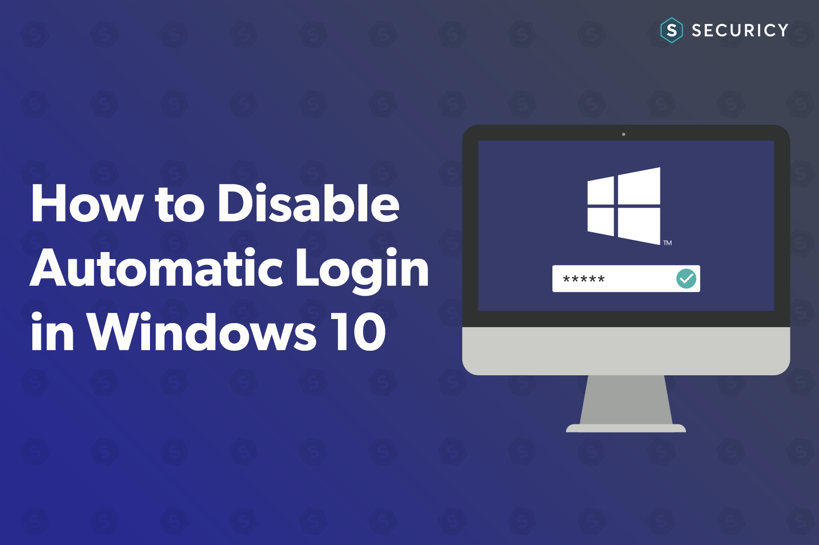 How to Disable Automatic Login in Windows 10