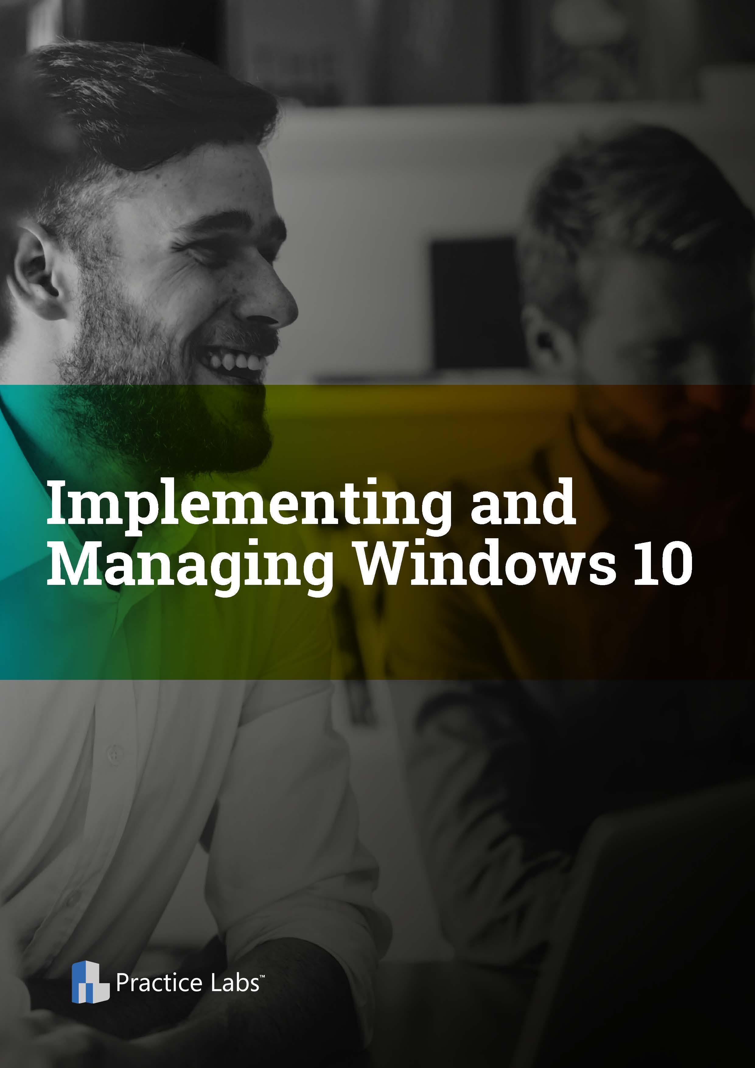 Implementing and Managing Windows 10