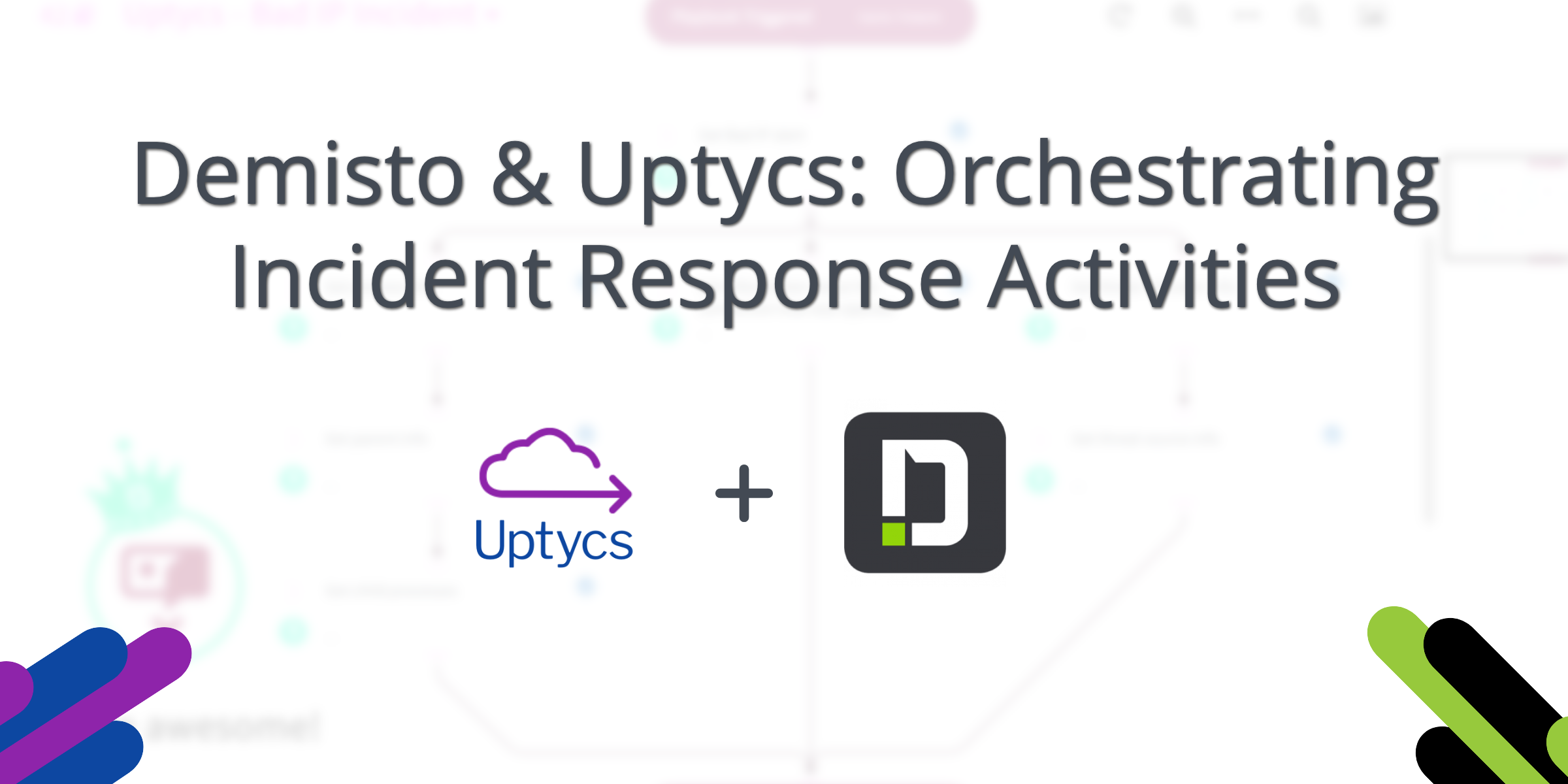 Demisto & Uptycs: Orchestrating Incident Response Activities
