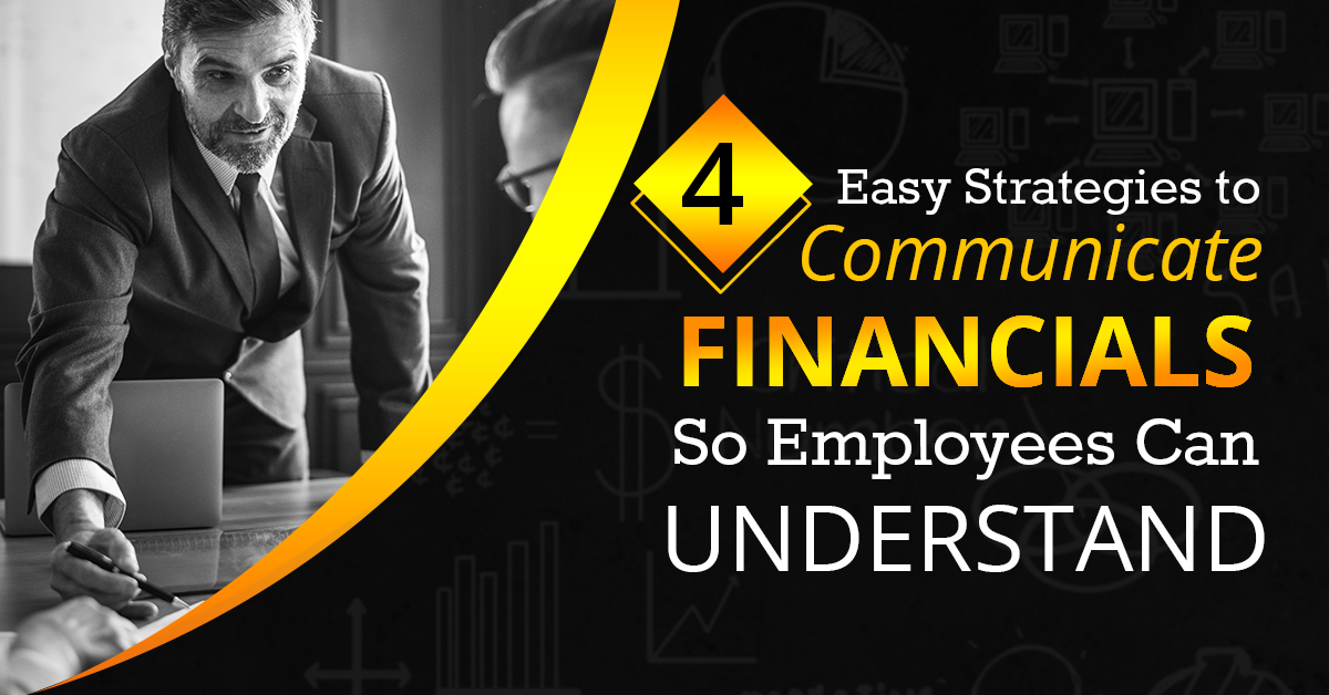 4 Easy Strategies to Communicate Financials so Employees Can Understand