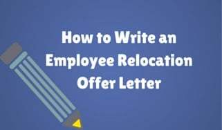 Steps On How To Write An Employee Relocation Offer Letter