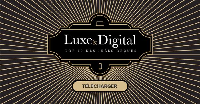 Luxe & Digital - infographie - Top 10 des idées reçues