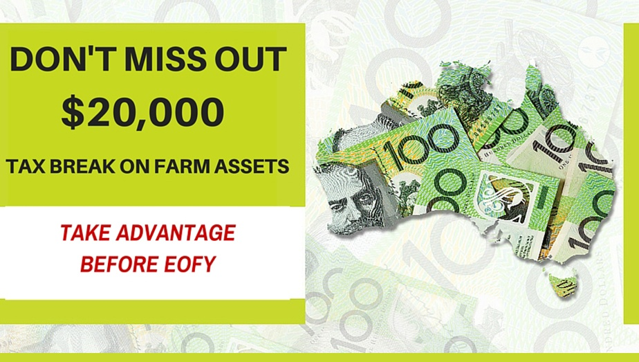 don't miss out $20000 tax break on farm assets in Australia - best before EOFY 2016