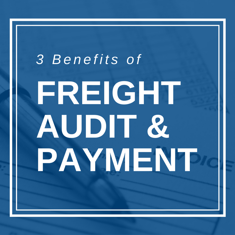 3 Benefits of Freight Audit & Payment.png