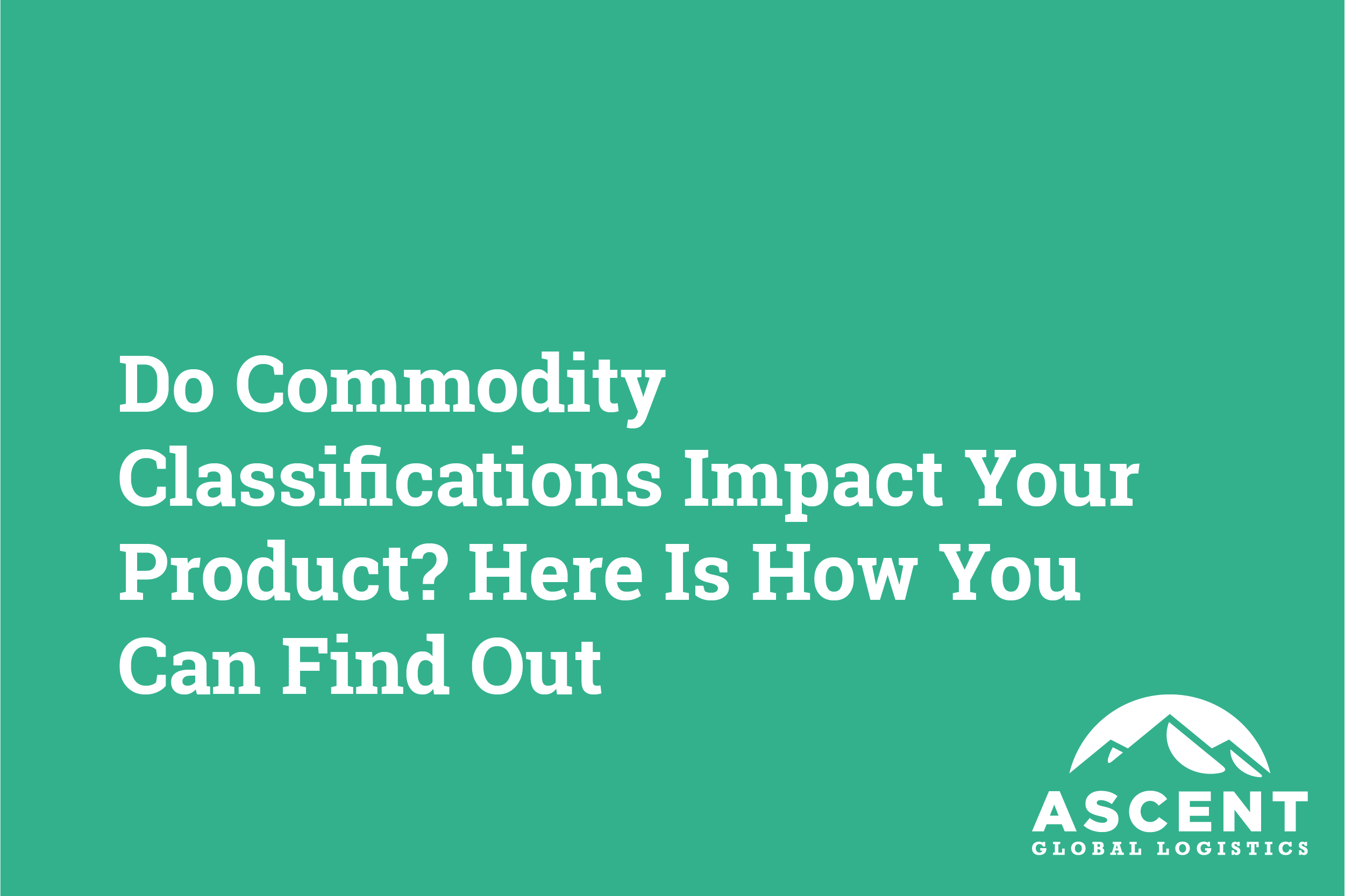 Do Commodity Classifications Impact Your Product? Here Is How You