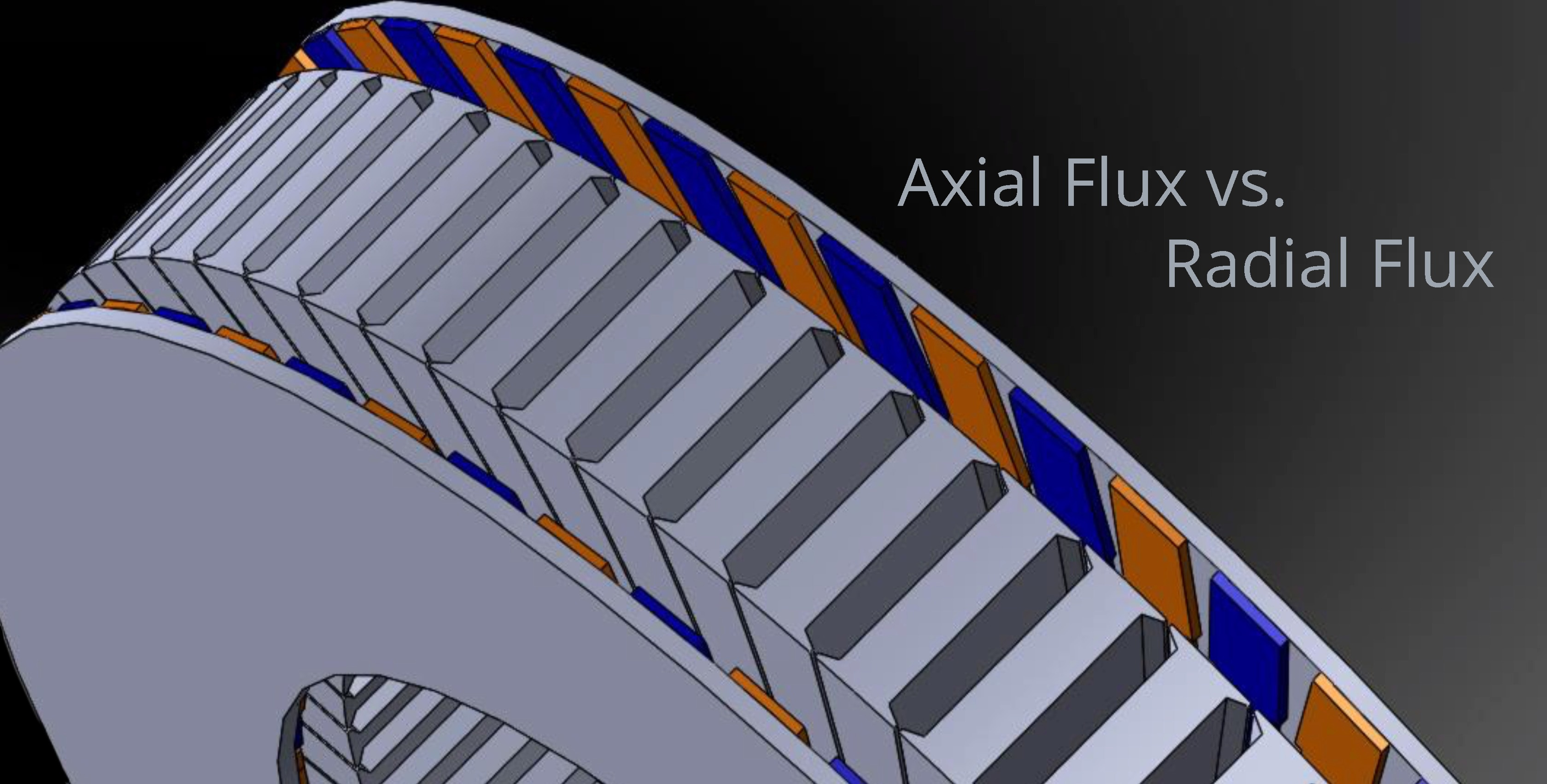 Axial Flux vs Radial Flux: 4 Reasons Why Axial Flux Machines have a