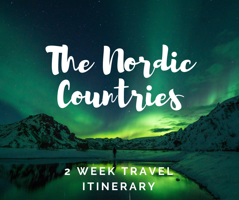 The Coolest 2 Weeks You'll Ever Spend in the Nordic Countries