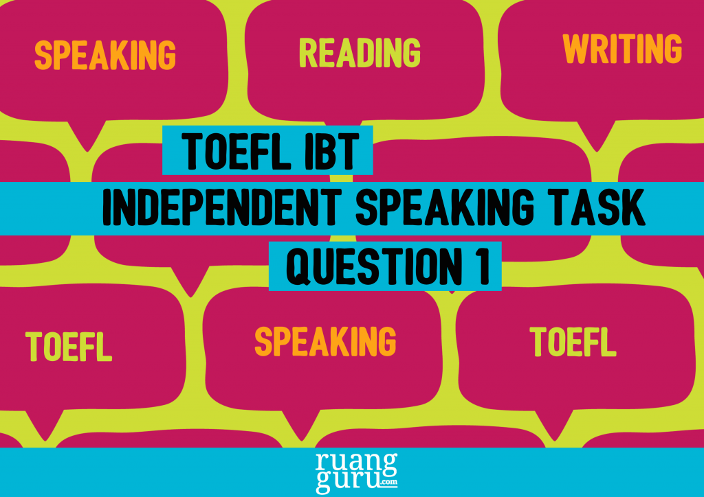 Toefl Ibt Independent Speaking Task Question 1