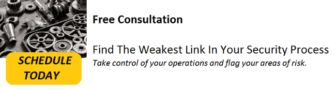 Free Consultation - Find The Weakest Link In Your Security Process