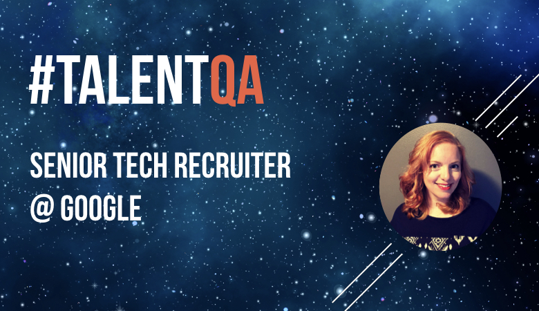 #TalentQA- Amy Miller, Senior Tech Recruiter @ Google.001