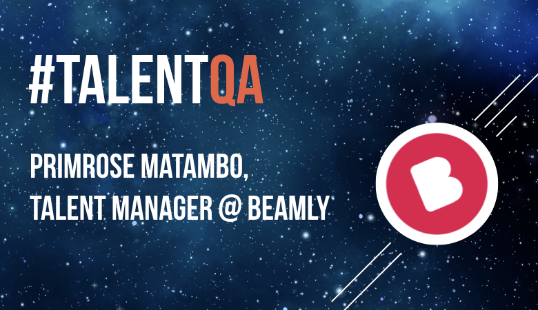 #TalentQA- Primrose Matambo, Talent Manager @ Beamly.docx.001