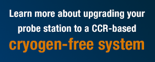 Upgrade your probe station to a cryogen-free model