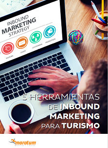 Herramientas de Inbound Marketing para turismo