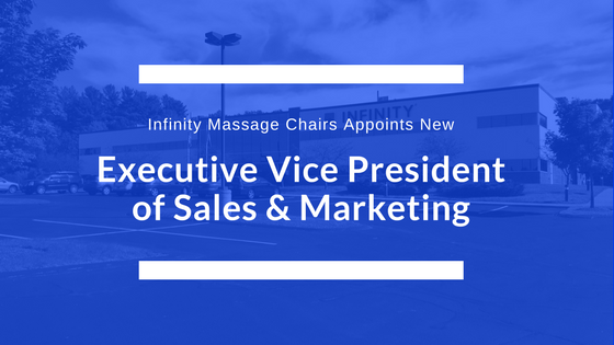 Infinity Massage Chairs Announces New Executive Vice President