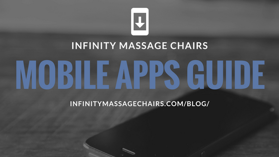 Infinity Massage Chairs Mobile Apps Guide