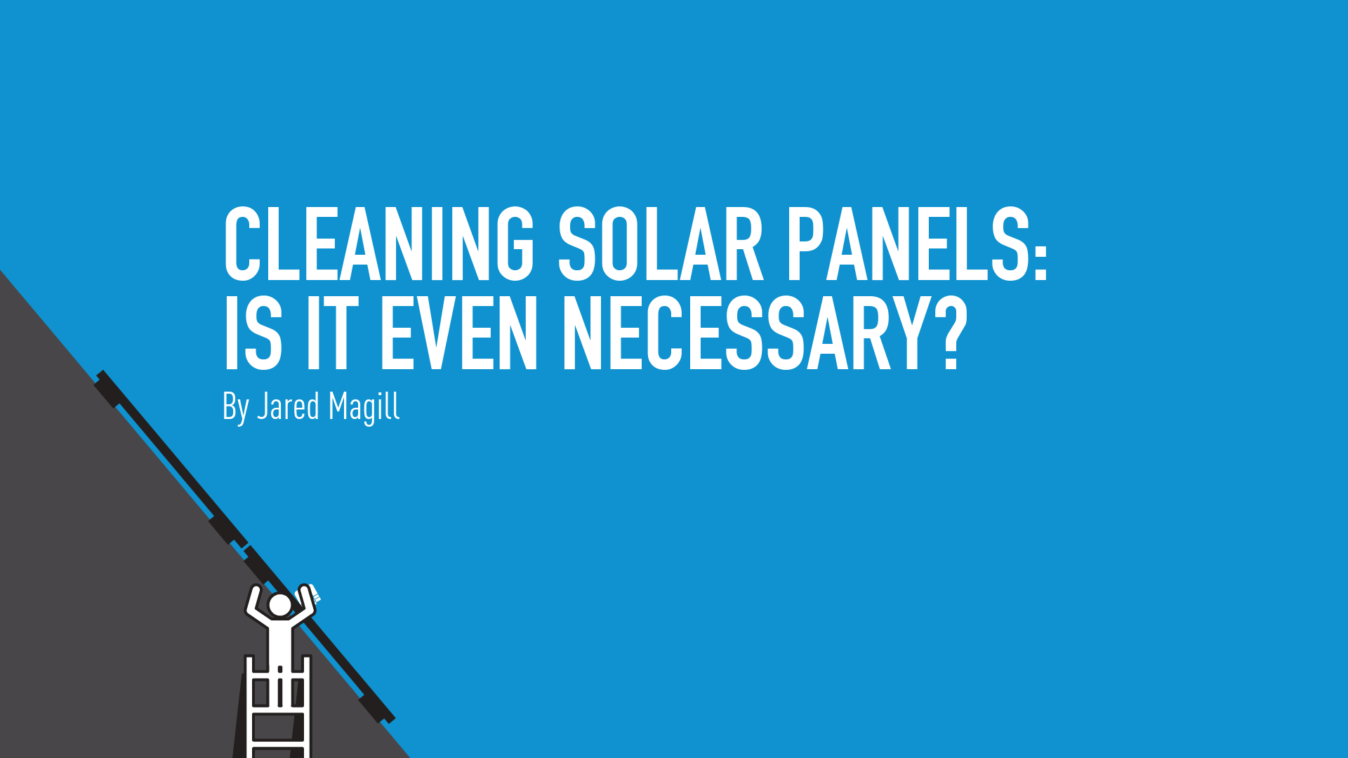 Cleaning Solar Panels: is it event worth it?