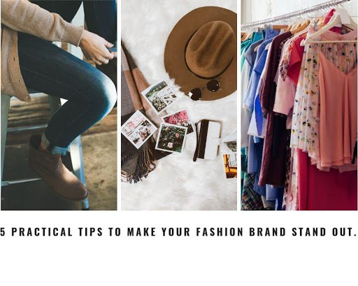5 Practical Tips To Make Your Fashion Brand Stand Out