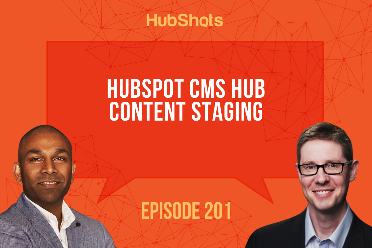 Episode 201: HubSpot CMS Hub Content Staging