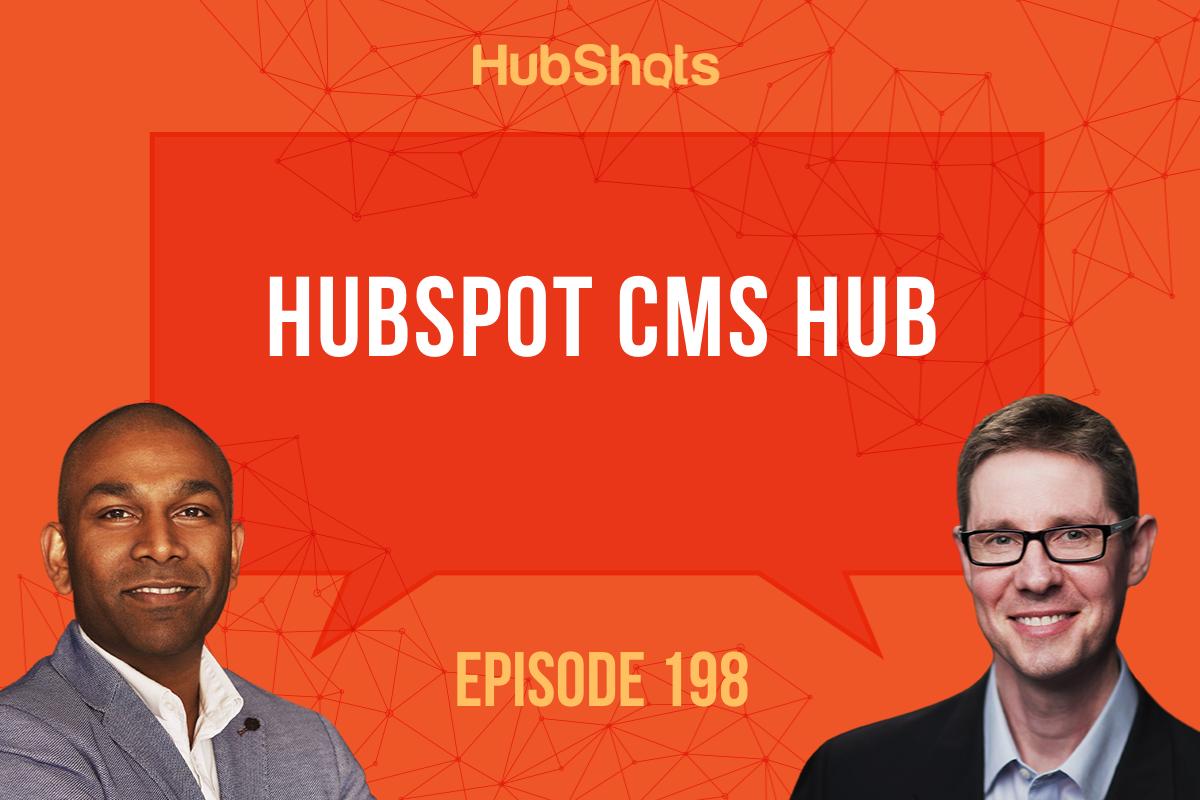 Episode 198: HubSpot CMS Hub