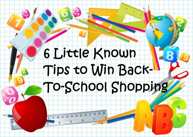 6 Little Known Tips To Win Back-To-School Shopping