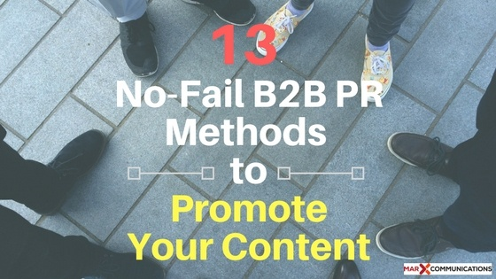 13 No-Fail Methods to Promote Your B2B PR Content