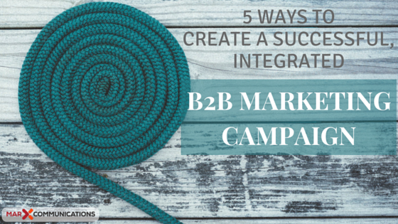 5 WAYS TO CREATE A SUCCESSFUL B2B MARKETING CAMPAIGN