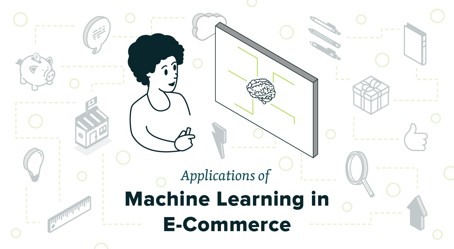 7 Powerful Applications of Machine Learning in E-Commerce