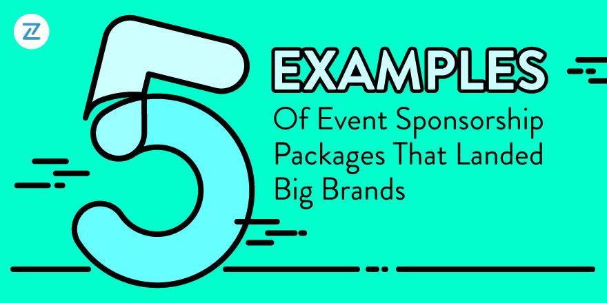5 examples of event sponsorship packages that landed big brands. Black Bedroom Furniture Sets. Home Design Ideas