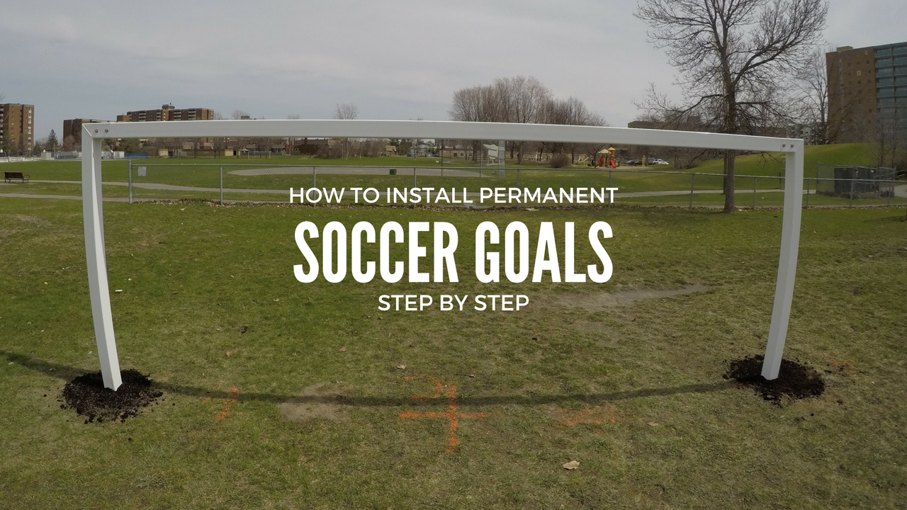 Installing Permanent In Ground Soccer Goals