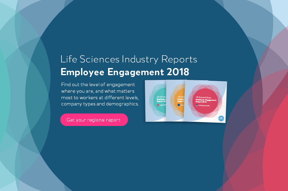 Life Sciences Employee Engagement. Download your regional report.