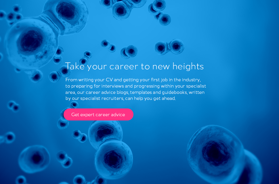 Get expert career advice from life sciences recruitment specialists