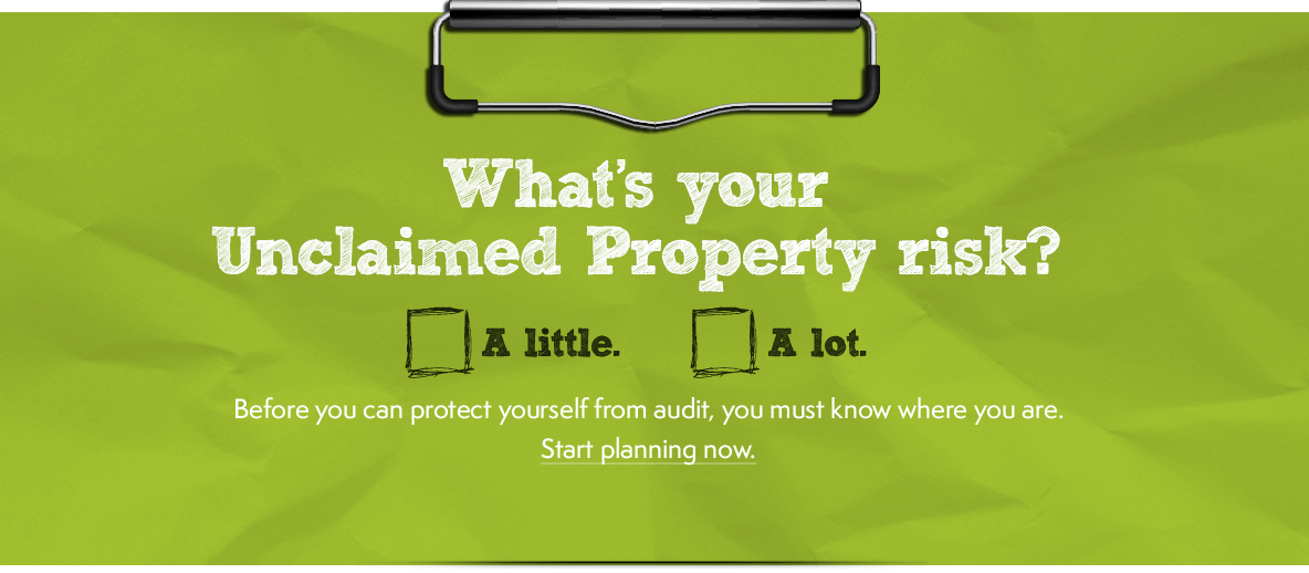 What's your unclaimed property risk?