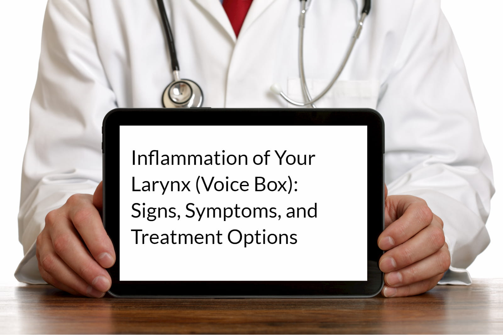 Inflammation of Your Larynx (Voice Box): Signs, Symptoms, and Treatment Options