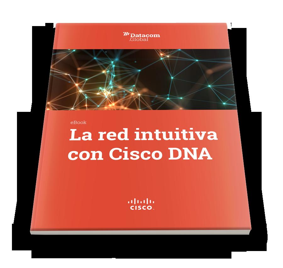 La red intuitiva con Cisco DNA