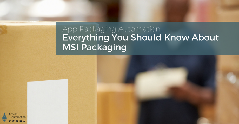 Everything You Should Know About MSI Packaging