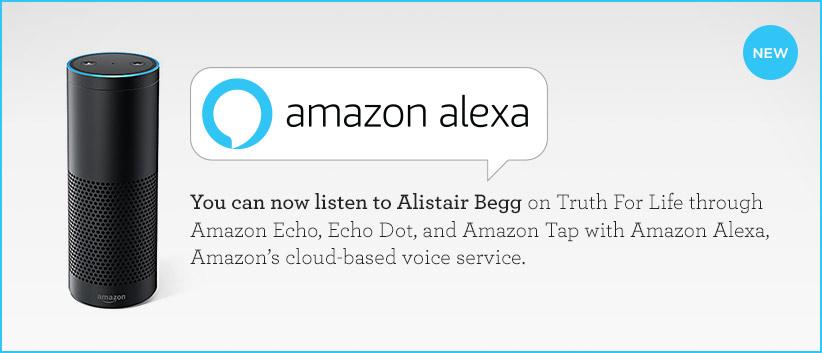 Listen to Truth For Life through Amazon Alexa! /></a> <div class=