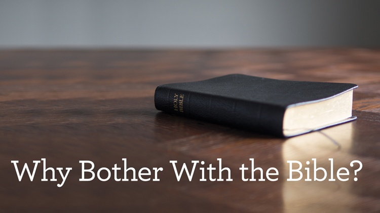 thumbnail image for Why Bother with the Bible?
