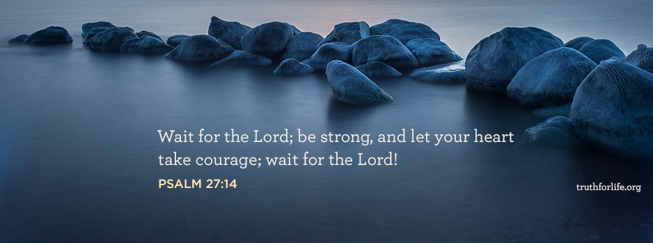 Wait for the Lord : Wallpaper