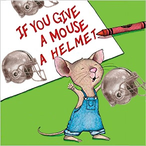 If you Give a Mouse a Helmet-1