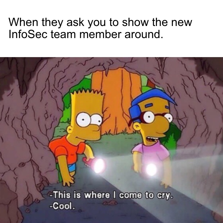 When they ask you to show the new infosec team member around