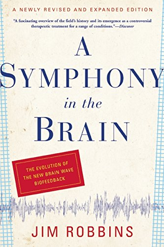 Symphony in the Brain: The Evolution of the New Brain Wave Biofeedback