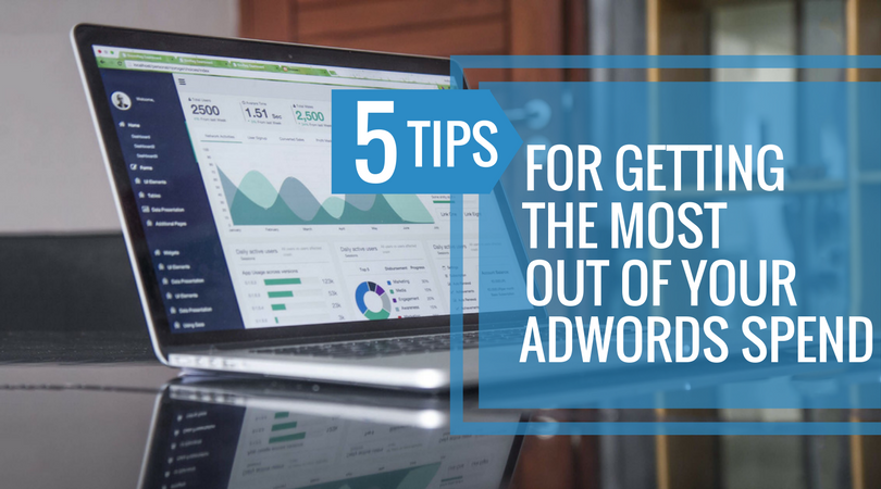5 Tips for Getting the Most out of Your AdWords Spend.png?noresize