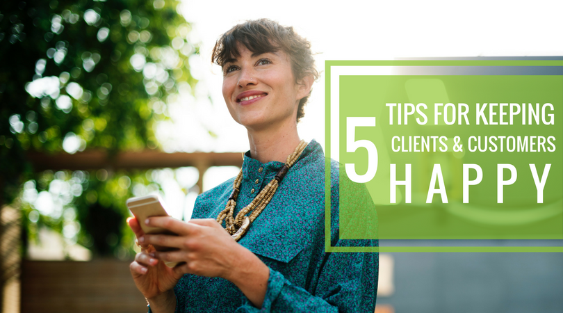 5 Tips for Keeping Clients & Customers Happy.png?noresize