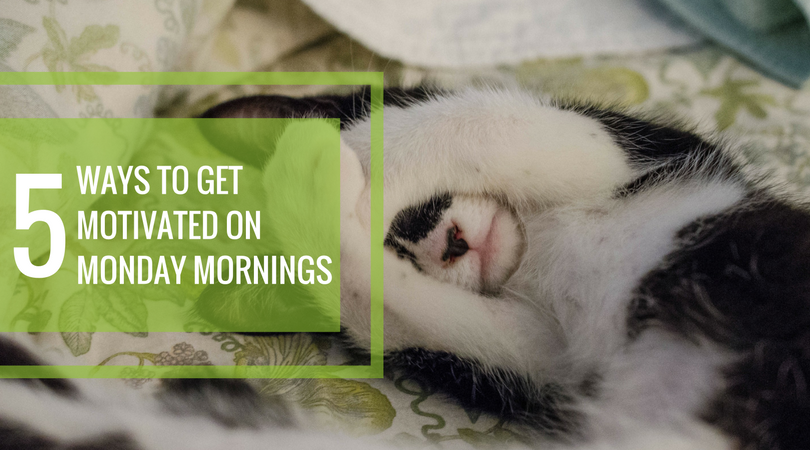 5 Ways to Get Motivated on Monday Mornings.png?noresize