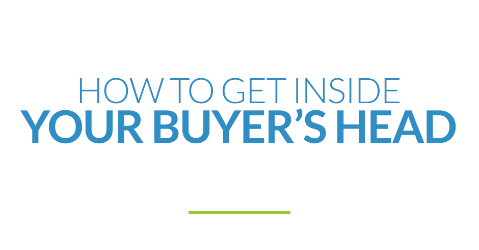 how-to-get-inside-your-buyers-head.png