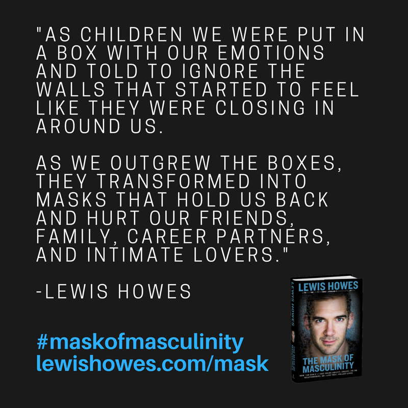 The Mask Of Masculinity Lewis Howes